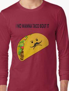 Taco Face Unhappy Pun Long Sleeve T-Shirt