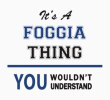 It's a FOGGIA thing, you wouldn't understand !! by thinging