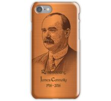 Remembering James Connolly 1916-2016 iPhone Case/Skin