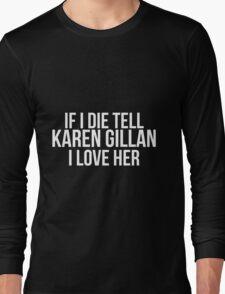 Tell Karen Gillan #2 Long Sleeve T-Shirt
