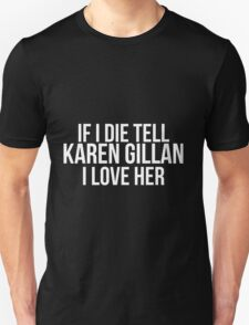 Tell Karen Gillan #2 T-Shirt