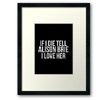 Tell Alison Brie #2 Framed Print