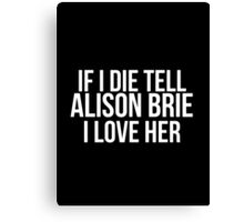 Tell Alison Brie #2 Canvas Print