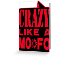 CRAZY LIKE A MOFO:  REBK Greeting Card