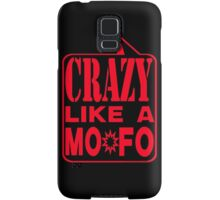 CRAZY LIKE A MOFO:  REBK Samsung Galaxy Case/Skin