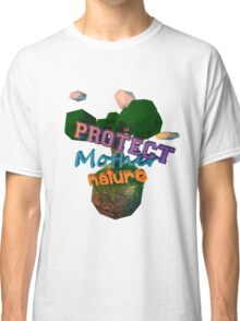 Protect Mother Nature Classic T-Shirt