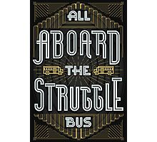 Struggle Bus Photographic Print