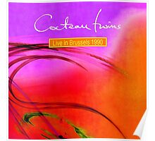 The Cocteau Twins - Live In Brussels 1990 Poster