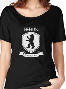 BERLIN POOR BUT SEXY Women's Relaxed Fit T-Shirt
