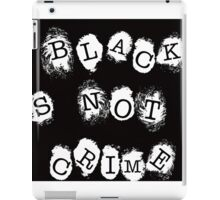 Black is not a Crime iPad Case/Skin