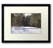 Matthew 7:14 Framed Print