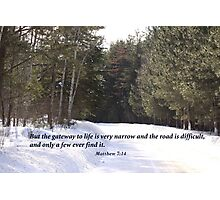 Matthew 7:14 Photographic Print