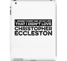Regret Every Day - Christopher Eccleston iPad Case/Skin