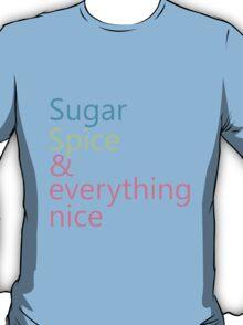 Sugar, Spice & Everything Nice T-Shirt