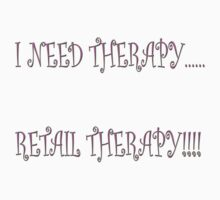 I need therapy..... retail therapy!!!! by Squealia