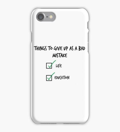 Give up x as a  bad mistake iPhone Case/Skin