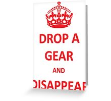 Drop a Gear and Disappear w/ Crown Greeting Card