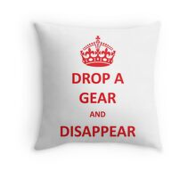 Drop a Gear and Disappear w/ Crown Throw Pillow