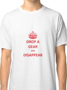 Drop a Gear and Disappear w/ Crown Classic T-Shirt