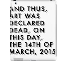 Art is Dead  iPad Case/Skin