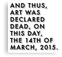 Art is Dead  Canvas Print