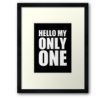 Hello My Only One - Kanye West Framed Print