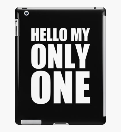 Hello My Only One - Kanye West iPad Case/Skin