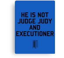 Judge Judy and Executioner Canvas Print