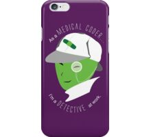 Medical Coder, Detective at Work (white/green) iPhone Case/Skin
