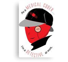 Medical Coder, Detective at Work  (black/red) Canvas Print
