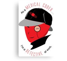 Medical Coder, Detective at Work  (black/red) Canvas Print