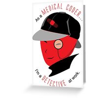 Medical Coder, Detective at Work  (black/red) Greeting Card