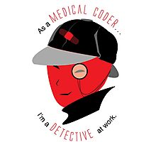 Medical Coder, Detective at Work  (black/red) Photographic Print