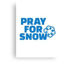 Pray for snow Canvas Print