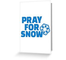 Pray for snow Greeting Card