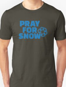 Pray for snow T-Shirt
