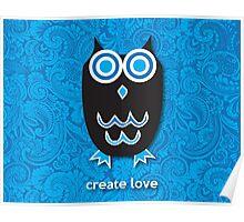 Create Love - Owl Blue Poster