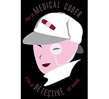 Medical Coder, Detective at Work (white/lightpink) Photographic Print