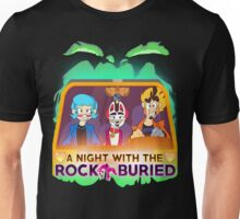 A Night With the Rock Buried Unisex T-Shirt