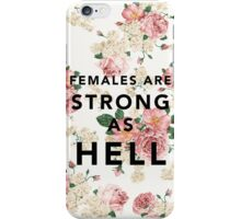 Females are Strong As Hell iPhone Case/Skin