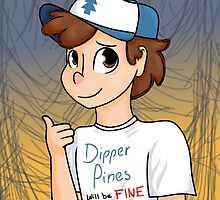 Dipper Pines Will Be Fine 2K15 by -SKiZzeRs-