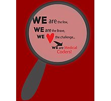 We Are Medical Coders Photographic Print