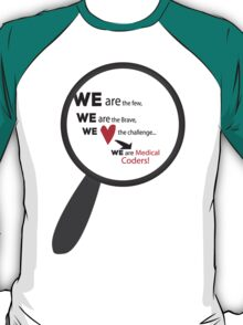 We Are Medical Coders T-Shirt
