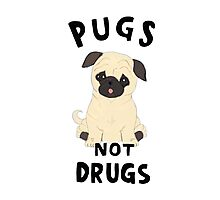 //pugs not drugs// Photographic Print
