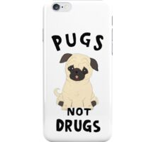 //pugs not drugs// iPhone Case/Skin