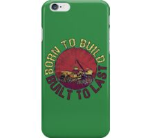 Born to Build (green) iPhone Case/Skin