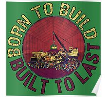 Born to Build (green) Poster