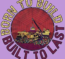 Born to Build (purple) by torg