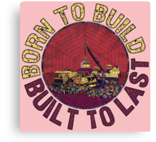 Born to Build (pink) Canvas Print