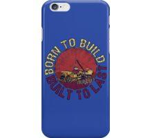 Born to Build iPhone Case/Skin